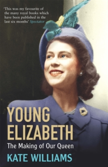 Young Elizabeth : The Making of Our Queen, Paperback