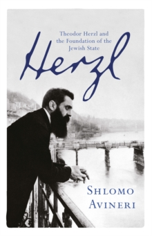 Herzl : Theodor Herzl and the Foundation of the Jewish State, Paperback