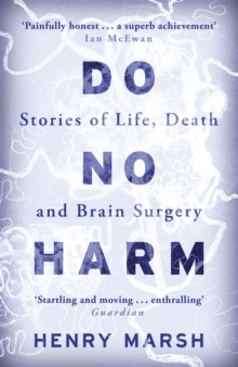 Do No Harm : Stories of Life, Death and Brain Surgery, Paperback