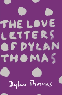 The Love Letters of Dylan Thomas, Paperback