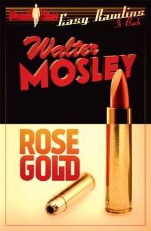 Rose Gold : Easy Rawlins 13, Paperback Book