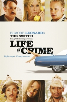 The Switch : Brought to the Big Screen as Life of Crime, Paperback Book