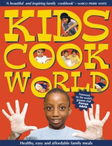 Kids Cook the World : Healthy, Easy and Affordable Family Meals, Paperback