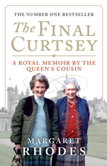 The Final Curtsey : A Royal Memoir by the Queen's Cousin, Paperback