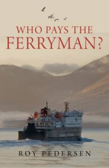 Who Pays the Ferryman : The Great Scottish Ferries Swindle, Paperback
