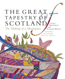 The Great Tapestry of Scotland : The Making of a Masterpiece, Paperback