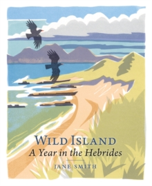 Wild Island : A Year in the Hebrides, Paperback Book