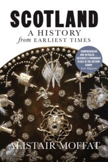 Scotland : A History from Earliest Times, Hardback