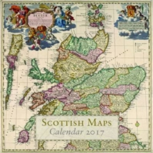 Scottish Maps Calendar 2017 : In Association with the National Library of Scotland, Calendar
