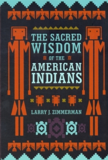 The Sacred Wisdom of the American Indians, Hardback