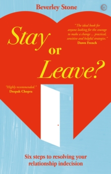 Stay or Leave : Six Steps to Resolving Your Relationship Indecision, Paperback Book