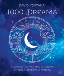1000 Dreams : Discover the Meanings of Dream Symbols, Secrets & Stories, Paperback Book