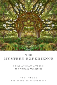 The Mystery Experience : A Revolutionary New Approach to Spiritual Awakening, Paperback