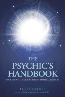 The Psychics Handbook : Your Essential Guide to Psycho-Spiritual Energies, Paperback