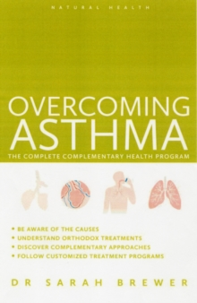 Overcoming Asthma : The Complete Complementary Health Program, Paperback