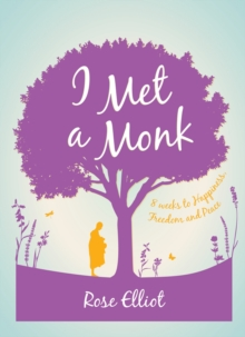 I Met a Monk : 8 Weeks to Happiness, Freedom and Peace, Paperback