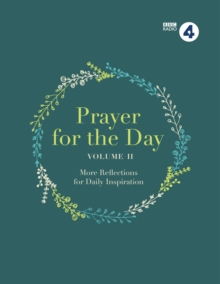 Prayer for the Day : 365 Inspiring Daily Reflections Vol. II, Hardback