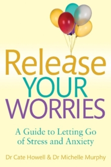Release Your Worries - A Guide to Letting Go of Stress & Anxiety, Paperback Book