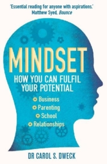 Mindset : Changing the Way You Think to Fulfil Your Potential, Paperback