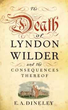 The Death of Lyndon Wilder and the Consequences Thereof, Hardback