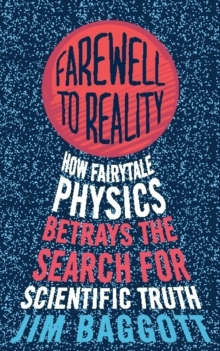 Farewell to Reality : How Fairytale Physics Betrays the Search for Scientific Truth, Paperback Book