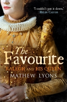 The Favourite : Ralegh and His Queen, Paperback