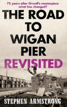 The Road to Wigan Pier Revisited, Paperback