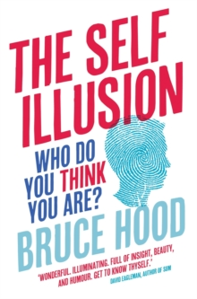 The Self Illusion : Why There is No You Inside Your Head, Paperback