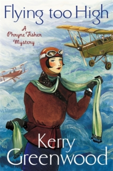 Flying Too High: Miss Phryne Fisher Investigates, Paperback