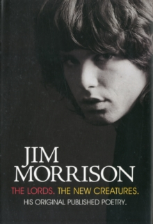 Jim Morrison : The Lords & New Creatures, Hardback Book
