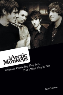 The Arctic Monkeys : Whatever People Say They are: That's What They're Not, Paperback