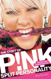 Split Personality : The Story of Pink, Paperback