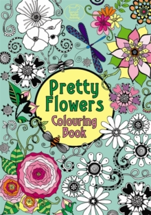 Pretty Flowers Colouring Book, Paperback