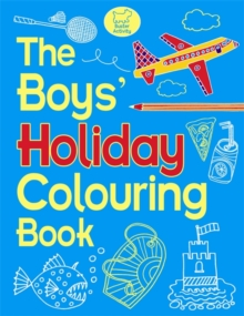 The Boys' Holiday Colouring Book, Paperback Book