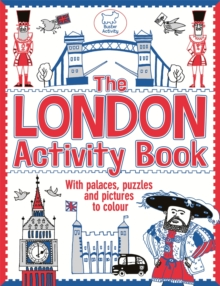 The London Activity Book : With Palaces, Puzzles and Pictures to Colour, Paperback