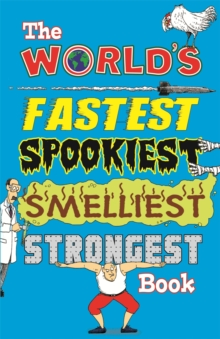 The World's Fastest Spookiest Smelliest Strongest Book, Paperback