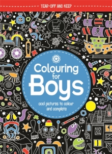 Colouring for Boys : Cool Pictures to Colour and Complete, Paperback