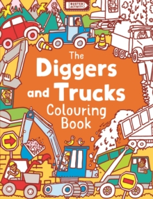 The Diggers and Trucks Colouring Book, Paperback