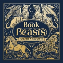 The Book of Beasts : Colour and Discover, Hardback Book