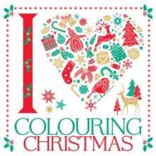 I Heart Colouring Christmas : Part 2, Paperback