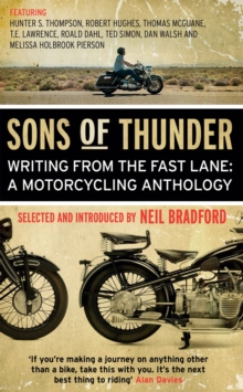 Sons of Thunder : Writing from the Fast Lane: A Motorcycling Anthology, Paperback Book