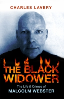 The Black Widower : The Life and Crimes of a Sociopathic Killer, Paperback