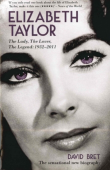 Elizabeth Taylor : the Lady, the Lover, the Legend - 1932-2011, Paperback