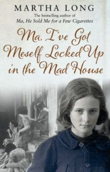 Ma, I've Got Meself Locked Up in the Mad House, Paperback Book