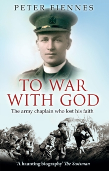 To War with God : The Army Chaplain Who Lost His Faith, Paperback
