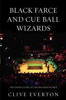 Black Farce and Cue Ball Wizards : The Inside Story of the Snooker World, Paperback