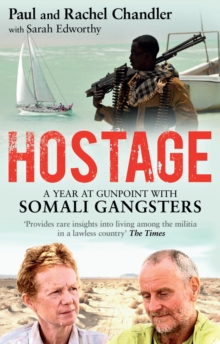 Hostage : A Year at Gunpoint with Somali Gangsters, Paperback