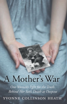 A Mother's War : One Woman's Fight for the Truth Behind Her Son's Death at Deepcut, Hardback