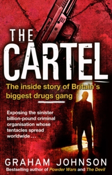 The Cartel : The Inside Story of Britain's Biggest Drugs Gang, Paperback