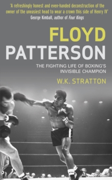 Floyd Patterson : The Fighting Life of Boxing's Invisible Champion, Paperback
